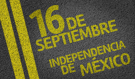 independency: 16 September, Mexico Independency in Spanish written on the road