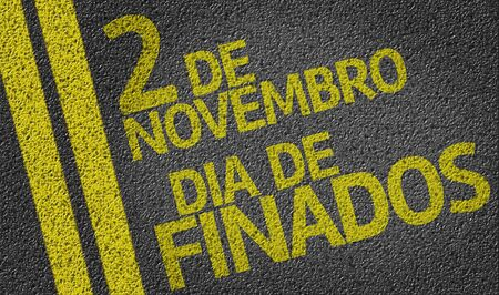 2 november: November 2 Day of the Dead in Portuguese written on the road