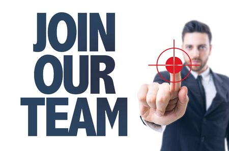 our company: Business man pointing the text: Join Our Team