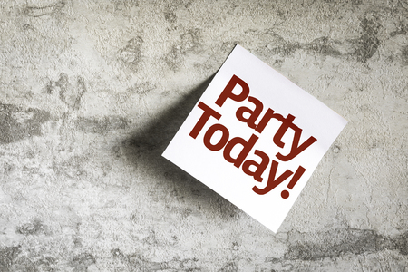 tonight: Party Today written on paper note on texture background
