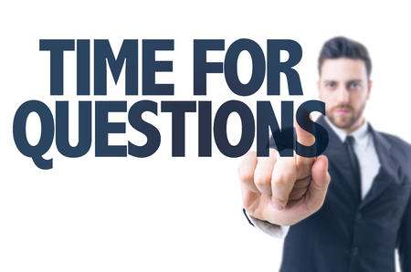 point of demand: Business man pointing the text Time For Questions
