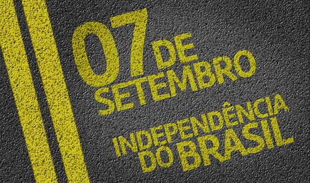 independency: 07 September, Brazil Independency (In Portuguese) written on the road