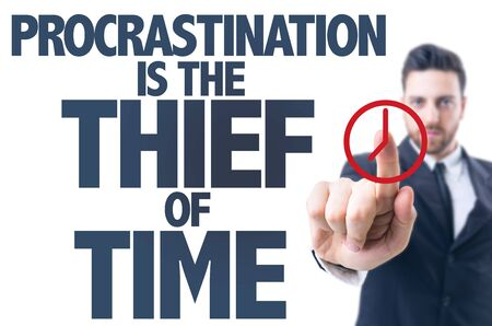 procrastination: Business man pointing the text: Procastination is the thief of time