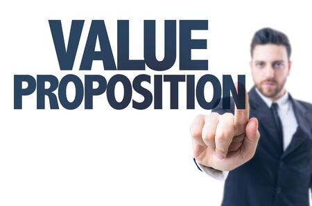 proposition: Business man pointing the text: Value Proposition