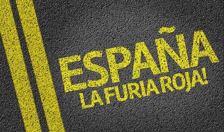 Espana La Furia Roja! written on the road (in spanish) Imagens