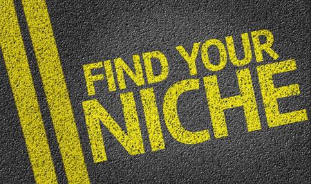Find Your Niche written on road