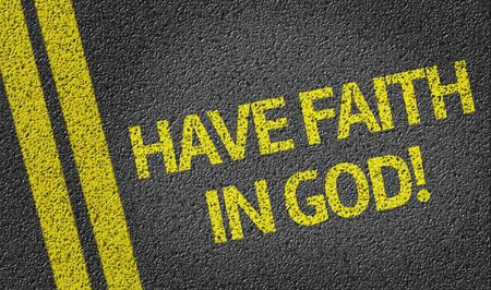redemption: Have Faith In God! written on road