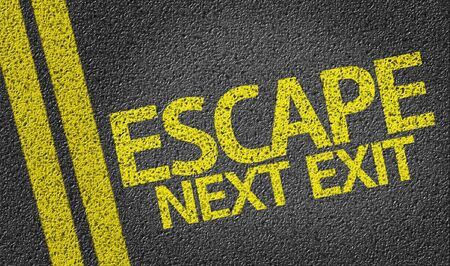 and escape: Escape, Next Exit written on the road