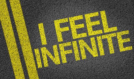 feel feeling: I Feel Infinite written on the road