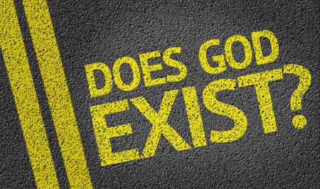 does: Does God Exist? written on the road
