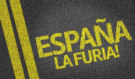 road rage: Espana La Furia! written on the road (in spanish)
