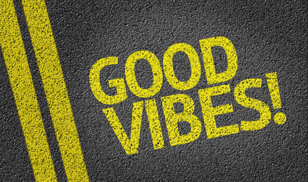 vibes: Good Vibes! written on road