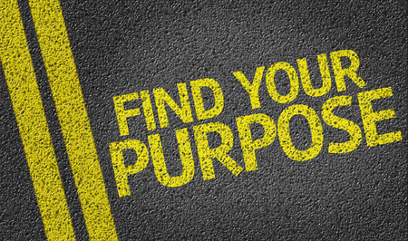reason: Find your Purpose written on the road