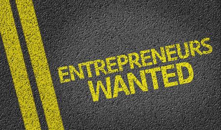 Entrepreneurs Wanted written on road