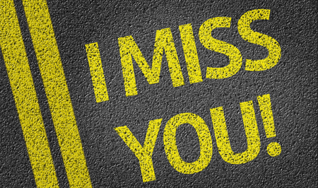 i miss you: I miss you written on the road
