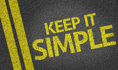 clear strategy: Keep It Simple written on the road