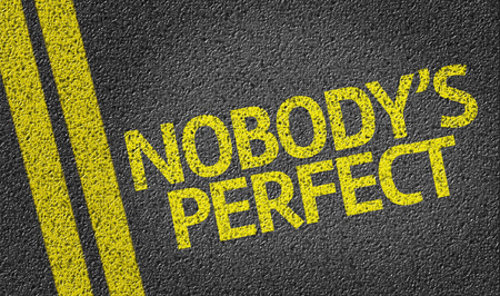 Nobodys Perfect written on the road