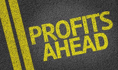 Profits Ahead written on road