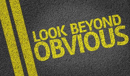 beyond: Look Beyond Obvious written on asphalt road