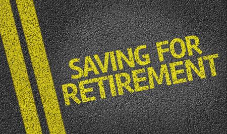 Saving For Retirement written on asphalt road