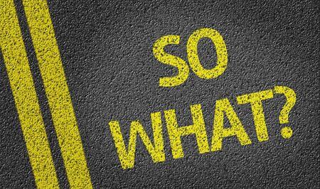 So What written on asphalt road