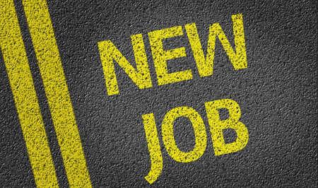 fresh graduate: New Job written on asphalt road