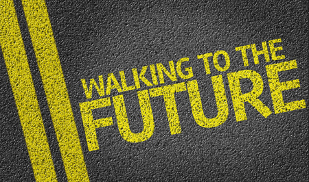 road surface: Walking to the future text on road surface