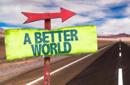 Signpost avec le texte Un monde meilleur sur fond de route Banque d'images