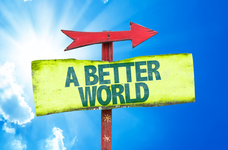better: A Better World sign with arrow on sunny background
