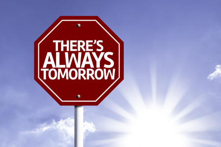 always: Theres Always Tomorrow written on the road sign