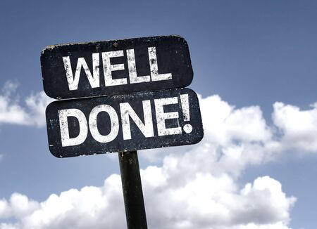 well done: Well Done sign with clouds and sky background