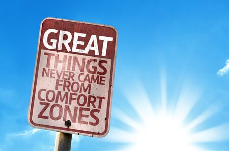 came: Great Things Never Came From Comfort Zones written on the road sign