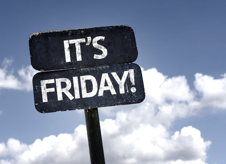 Its Friday sign with clouds and sky background