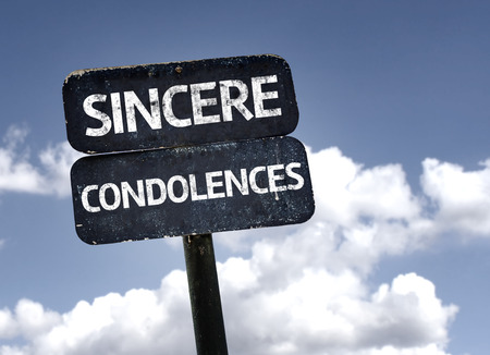 unfortunate: Sincere Condolences sign with clouds and sky background