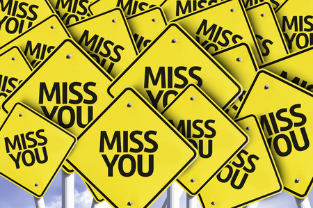 miss you: Multiple road signs with text: Miss You