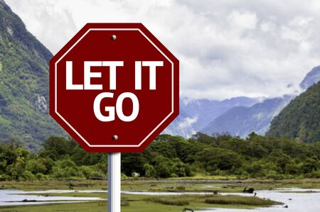 let go: Let It Go written on the road sign