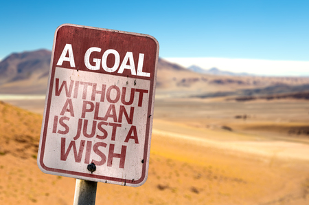A Goal Without A Plan Is Just A Wish sign with desert background