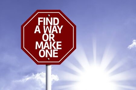 persevere: Find A Way Or Make One written on the road sign