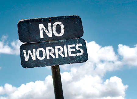 worries: No Worries with clouds and sky background Stock Photo