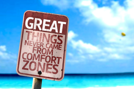 at came: Great Things Never Came From Comfort Zones sign with sea background
