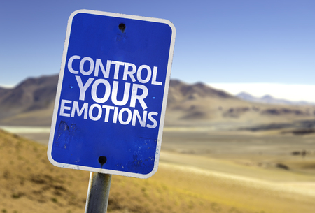 Control your emotions sign with desert background
