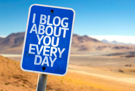 about you: I blog about you everyday sign with desert background