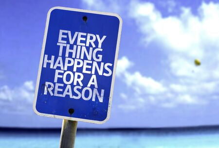 happens: Everything happens for a reason sign with sea background
