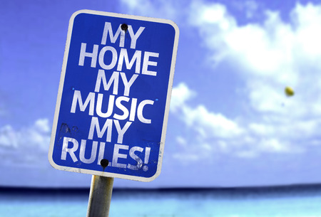 dissatisfaction: My home my music my rules! sign with sea background