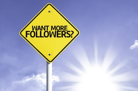 Want more followers? sign with sunny background Stock Photo