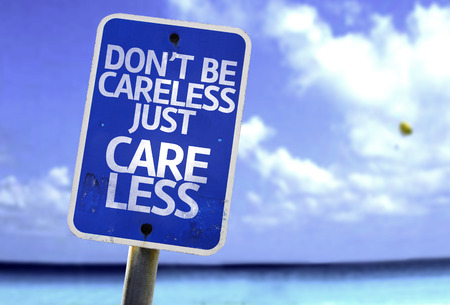 careless: Dont be careless just care less sign with sea background