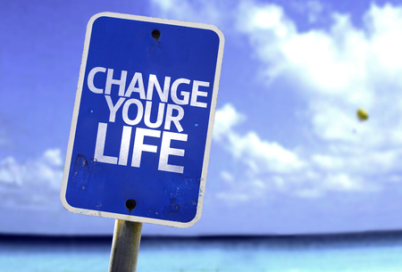 Change your life sign with sea background