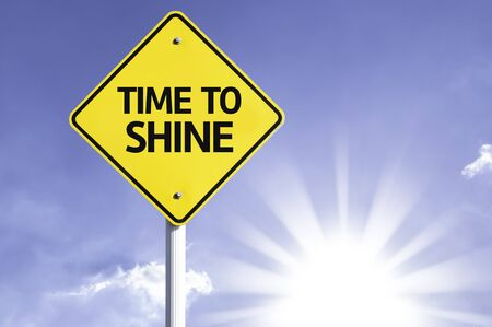 time to shine: Time to shine sign with sunny background Stock Photo