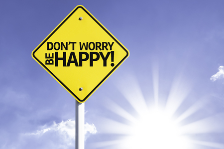 dont worry: Dont worry be happy! sign with sunny background