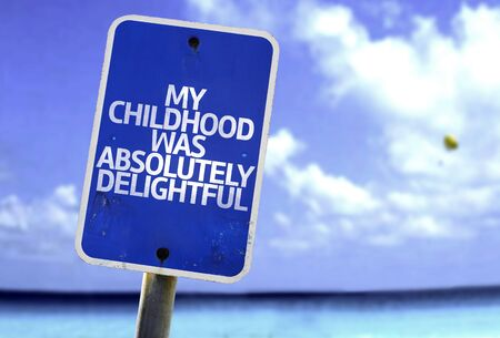 delightful: My childhood was absolutely delightful sign with sea background